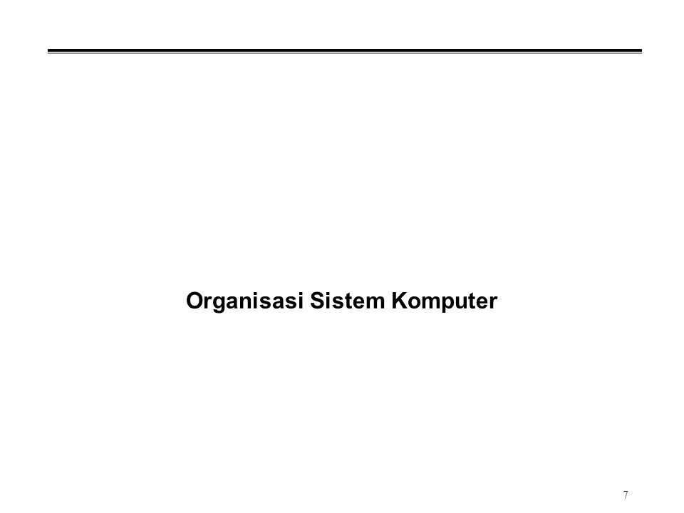 7 Organisasi Sistem Komputer