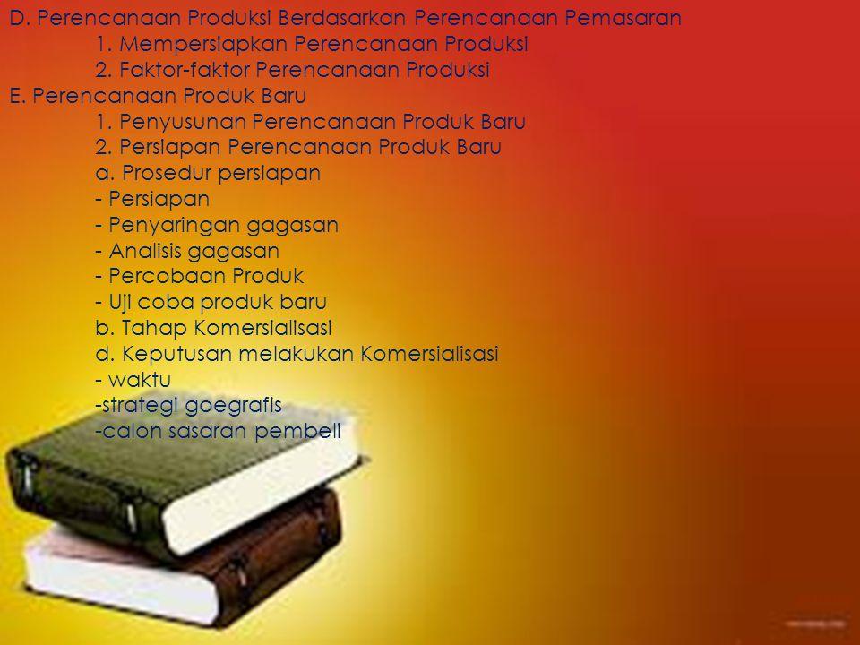 D. Perencanaan Produksi Berdasarkan Perencanaan Pemasaran 1. Mempersiapkan Perencanaan Produksi 2. Faktor-faktor Perencanaan Produksi E. Perencanaan P