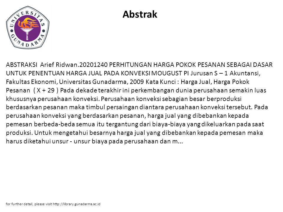 Abstrak ABSTRAKSI Arief Ridwan.20201240 PERHITUNGAN HARGA POKOK PESANAN SEBAGAI DASAR UNTUK PENENTUAN HARGA JUAL PADA KONVEKSI MOUGUST PI Jurusan S –