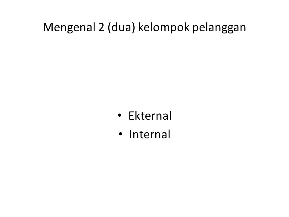 EKTERNAL Pelanggan Eksternal.