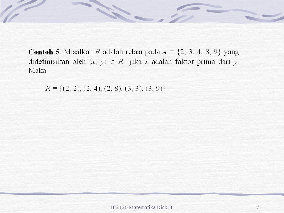 IF2120 Matematika Diskrit78 Contoh: Relasi  pada himpunan bilangan bulat adalah relasi pengurutan parsial.