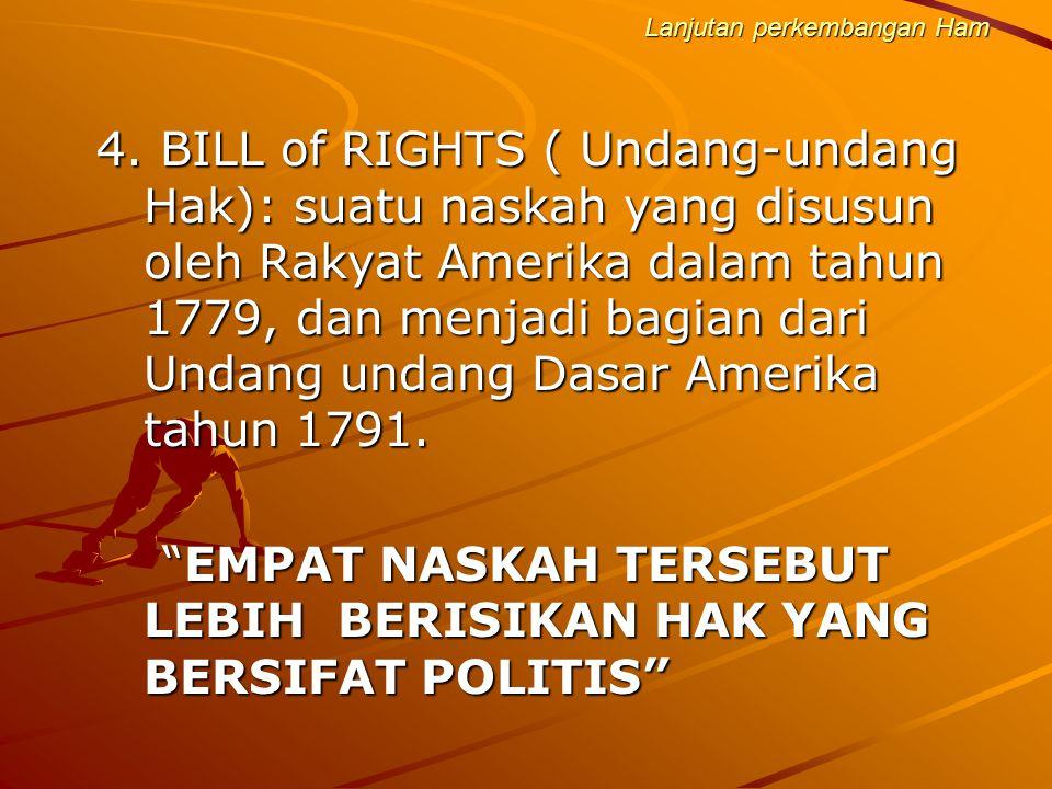 Universalisasi HAM Tahun 1946 BERDIRI KOMISI HAK HAK ASASI DI PERSERIKATAN BANGSA BANGSA BERDIRI KOMISI HAK HAK ASASI DI PERSERIKATAN BANGSA BANGSA Tahun 1948 UNIVERSAL DECLARATION of HUMAN RIGHTS UNIVERSAL DECLARATION of HUMAN RIGHTS