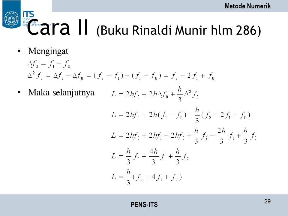 Metode Numerik PENS-ITS 29 Cara II (Buku Rinaldi Munir hlm 286) Mengingat Maka selanjutnya