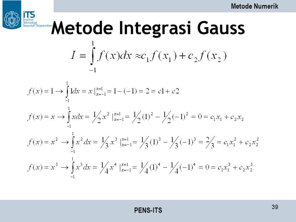Metode Numerik PENS-ITS 39 Metode Integrasi Gauss