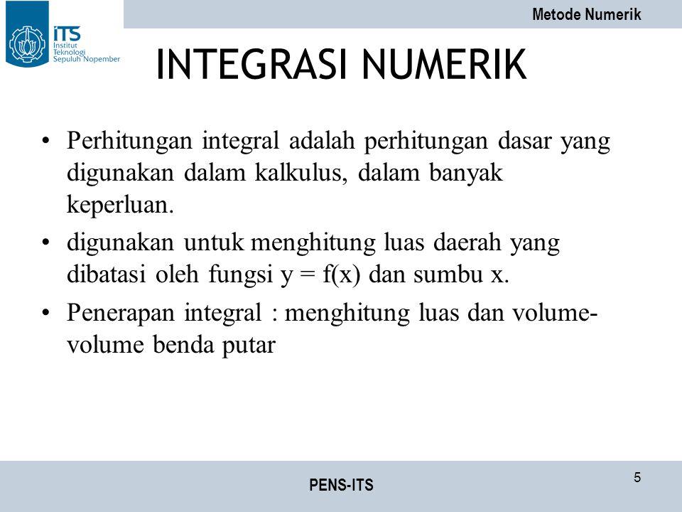 Metode Numerik PENS-ITS 46 Algoritma Integrasi Kuadratur Gauss dgn Pendekatan 2 titik (1)Definisikan fungsi f(x) (2)Tentukan batas bawah (a) dan batas atas (b) (3)Hitung nilai konversi variabel : (4)Tentukan fungsi f(u) dengan: (5)Hitung: