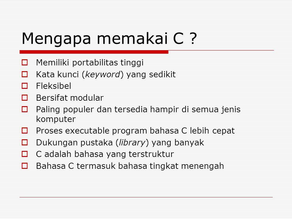 Memahami C/C++  Seperti bahasa pemrograman prosedural lainnya bahasa C++ dibagi dalam dua blok besar yaitu blok deklarasi dan blok statement  Blok-blok ini diturunkan secara langsung dalam subprogram (prosedur/fungsi)  Masing masing blok ini mempunyai sub-sub yang lainnya