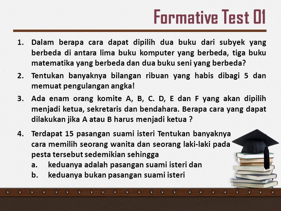 Formative Test 01 1.Dalam berapa cara dapat dipilih dua buku dari subyek yang berbeda di antara lima buku komputer yang berbeda, tiga buku matematika