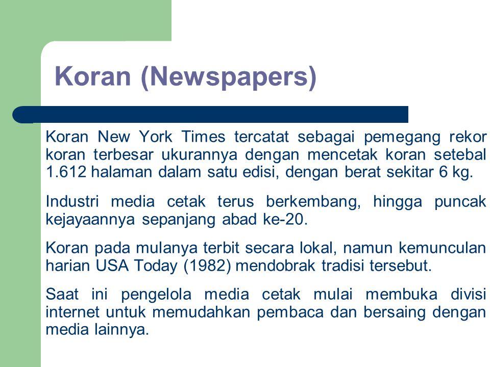 Koran (Newspapers) Koran New York Times tercatat sebagai pemegang rekor koran terbesar ukurannya dengan mencetak koran setebal 1.612 halaman dalam sat