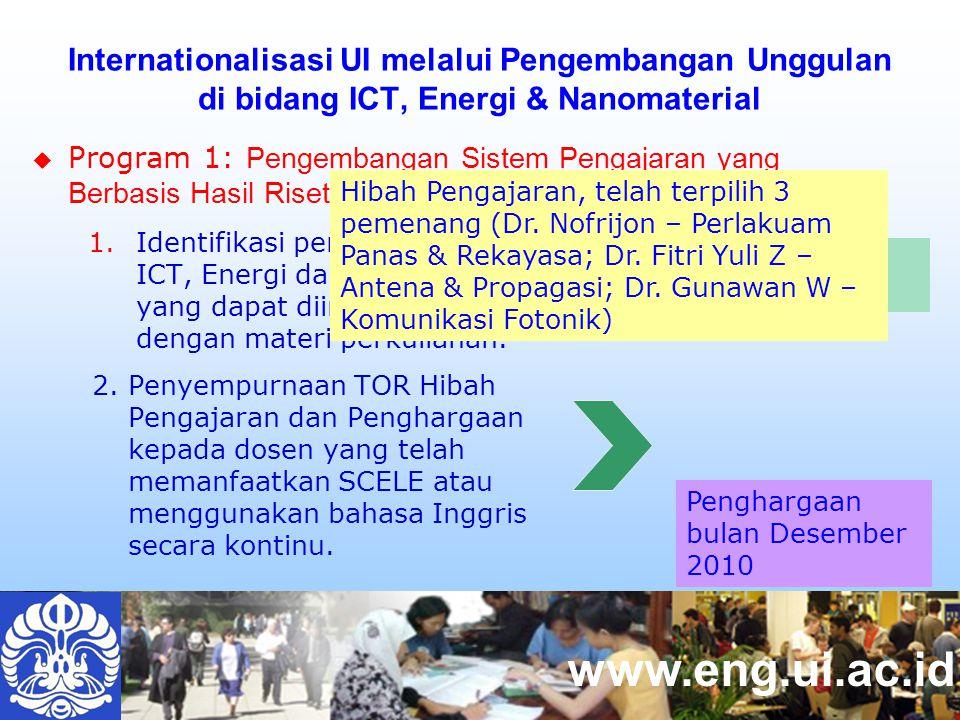 www.eng.ui.ac.id  Program 1: Pengembangan Sistem Pengajaran yang Berbasis Hasil Riset Berkualitas International.