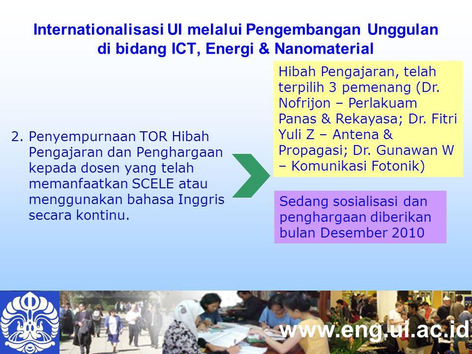 www.eng.ui.ac.id Internationalisasi UI melalui Pengembangan Unggulan di bidang ICT, Energi & Nanomaterial 2.