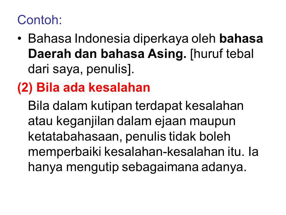 Contoh: Bahasa Indonesia diperkaya oleh bahasa Daerah dan bahasa Asing.