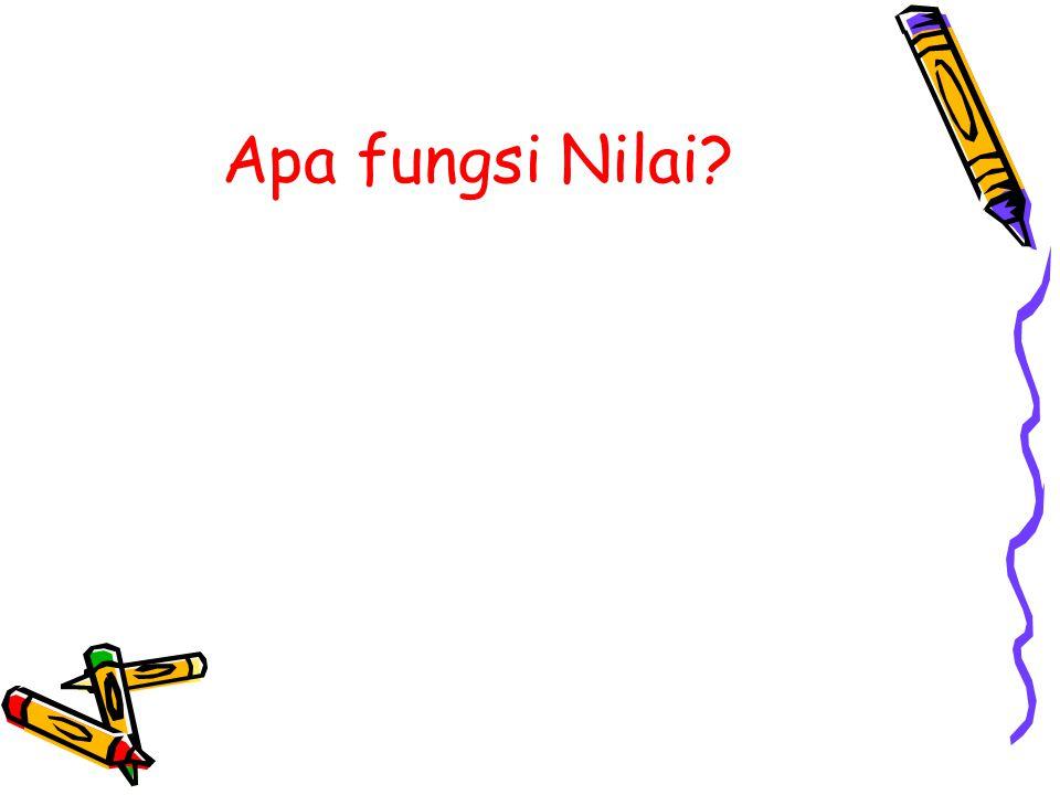 Apa fungsi Nilai?