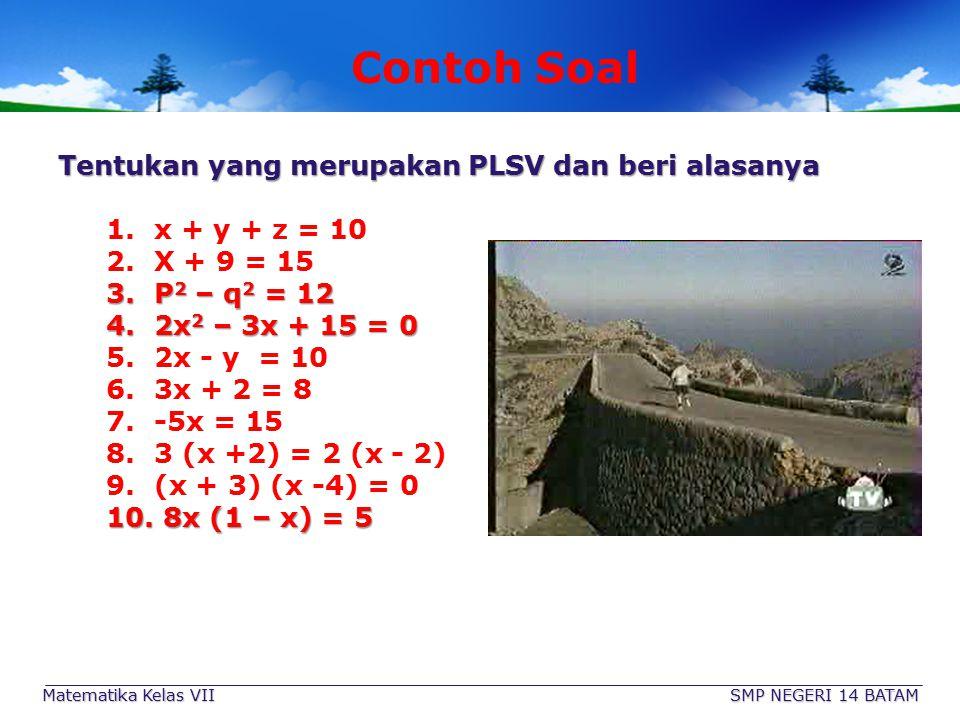 """Contoh PLSV 2 y – 3 = 5 1. Ada Tanda Sama Dengan """"="""" 2. Variabelnya satu yaitu : y 3. Pangkat Variabelnya (y) = 1 (satu) Matematika Kelas VII SMP NEGE"""
