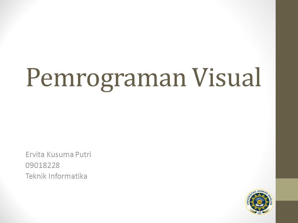 Pemrograman Visual Ervita Kusuma Putri 09018228 Teknik Informatika