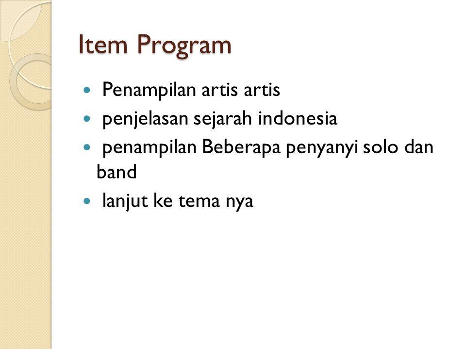 Item Program Penampilan artis artis penjelasan sejarah indonesia penampilan Beberapa penyanyi solo dan band lanjut ke tema nya