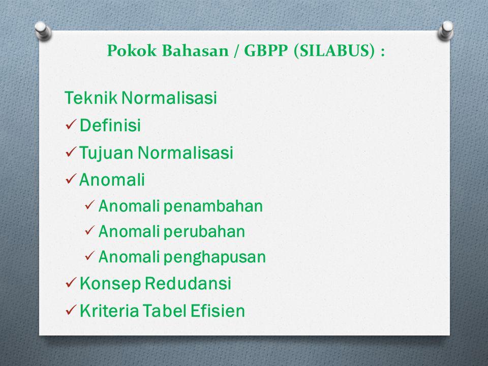 ANOMALI O Anomali atau penyimpangan, adalah masalah yang timbul pada suatu tabel yang terjadi pada saat tabel akan dimanipulasi.