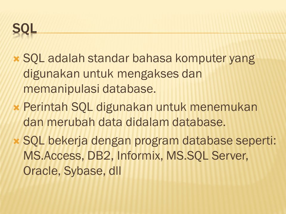  SELECT  Syntax: SELECT nama_field FROM nama_tabel Contoh: 1.