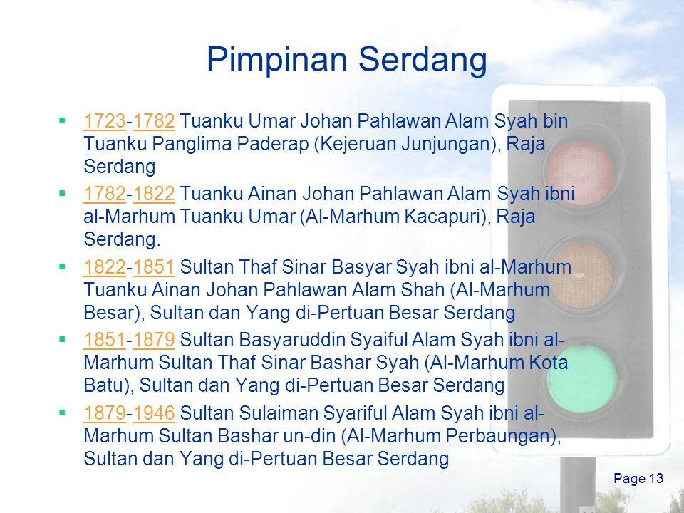 Pimpinan Serdang  1723-1782 Tuanku Umar Johan Pahlawan Alam Syah bin Tuanku Panglima Paderap (Kejeruan Junjungan), Raja Serdang 17231782  1782-1822