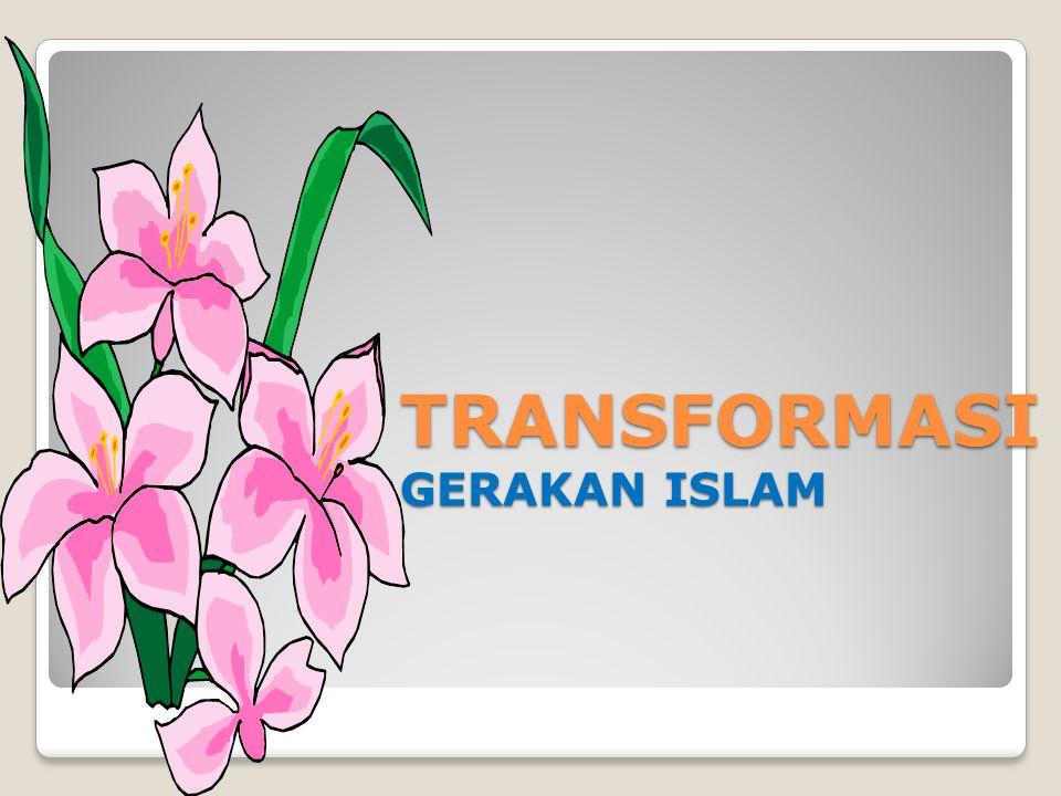 TRANSFORMASI GERAKAN ISLAM