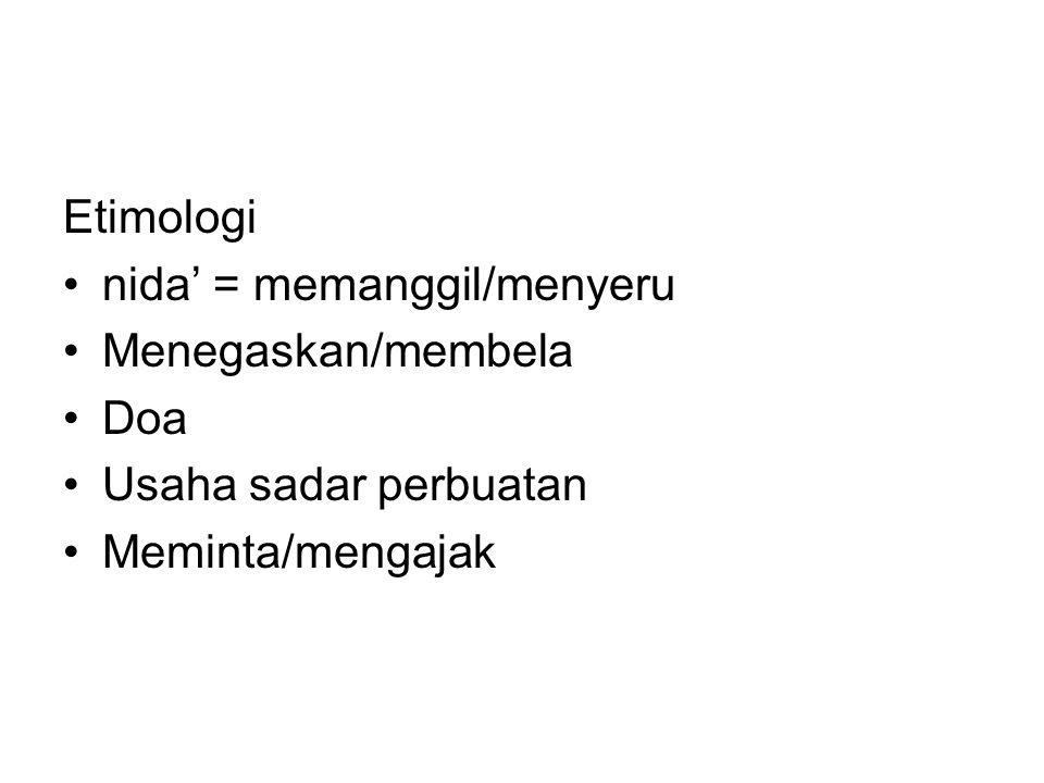 Etimologi nida' = memanggil/menyeru Menegaskan/membela Doa Usaha sadar perbuatan Meminta/mengajak