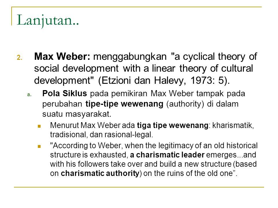 Lanjutan.. 2. Max Weber: menggabungkan