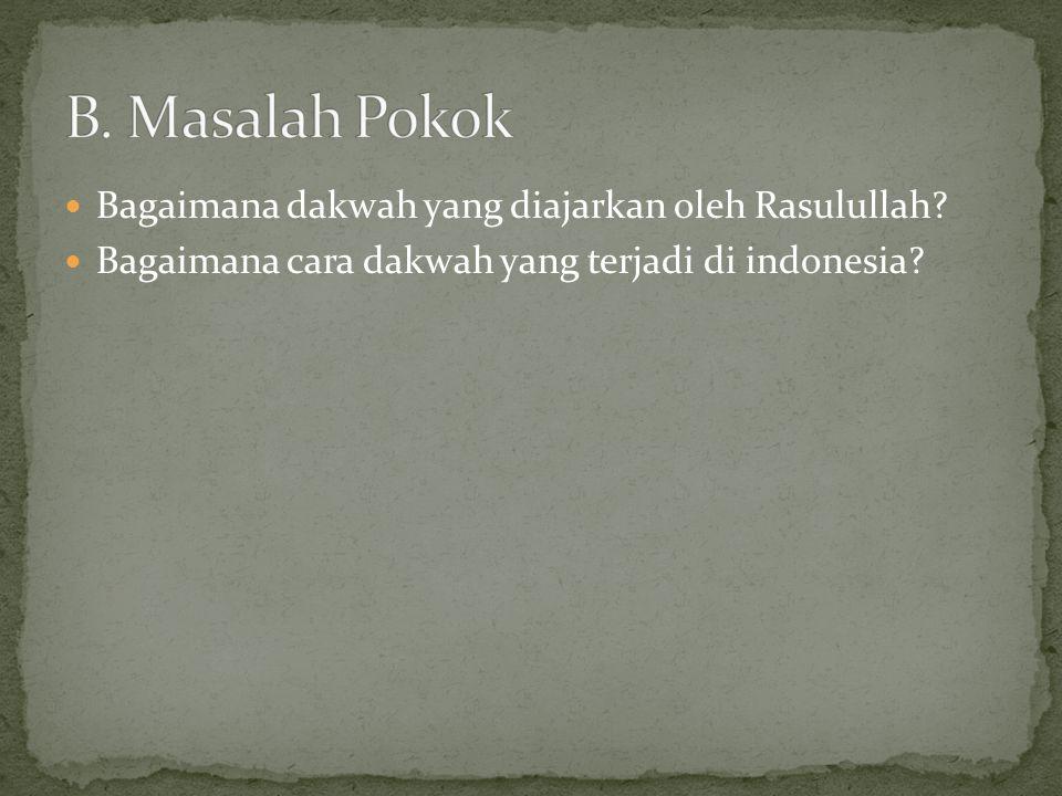 Bagaimana dakwah yang diajarkan oleh Rasulullah? Bagaimana cara dakwah yang terjadi di indonesia?