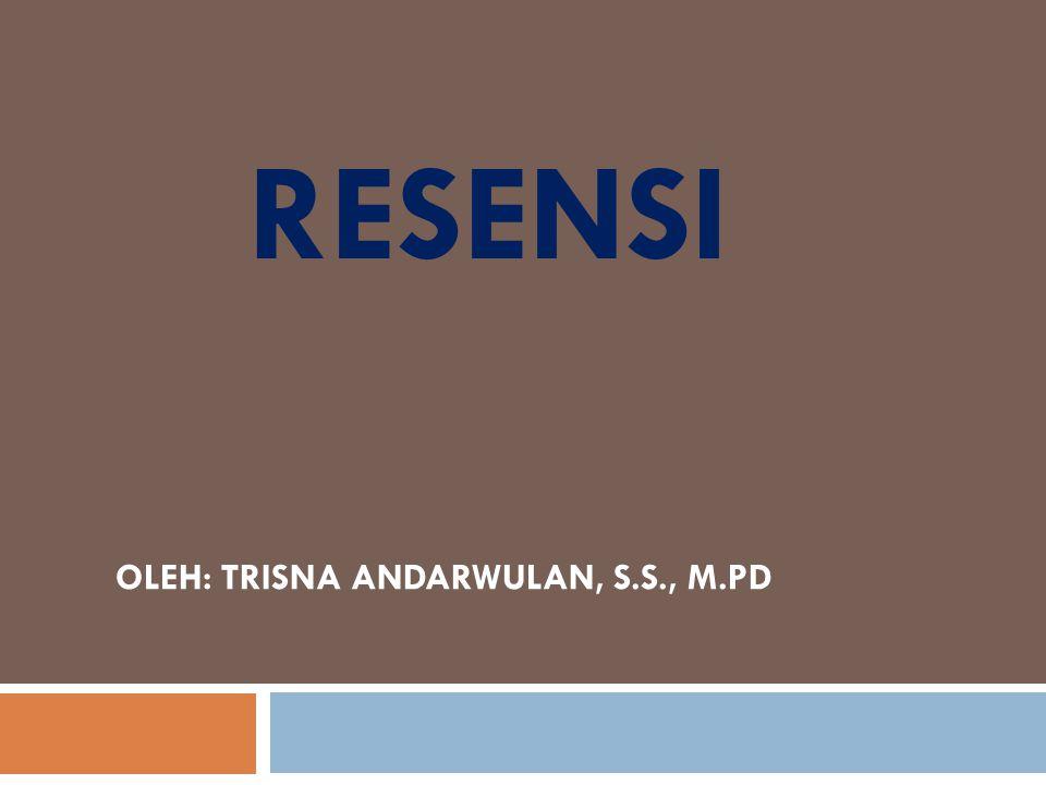 RESENSI OLEH: TRISNA ANDARWULAN, S.S., M.PD