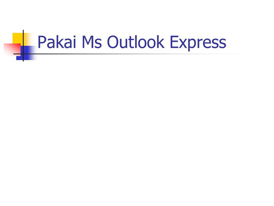 Pakai Ms Outlook Express