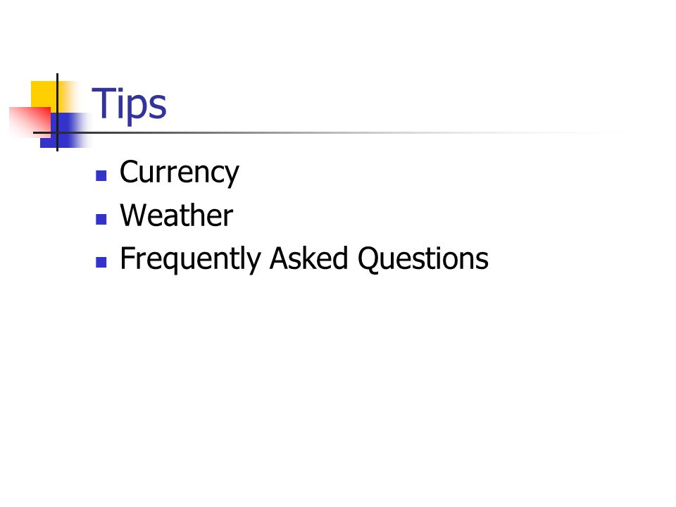 Tips Currency Weather Frequently Asked Questions