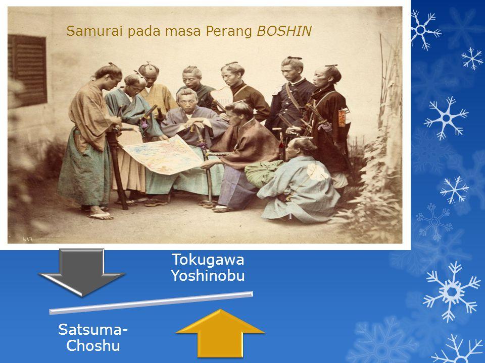 Samurai pada masa Perang BOSHIN Tokugawa Yoshinobu Satsuma- Choshu