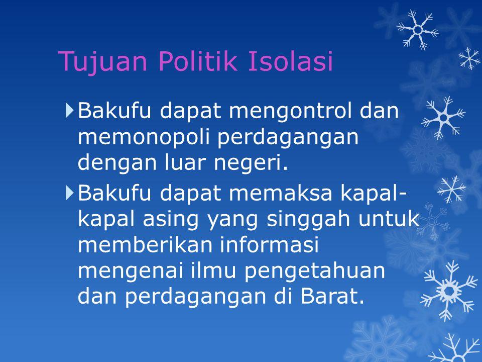 Dampak Politik Isolasi  Berkembangnya Rangaku (Ilmu Belanda) yang dipelopori oleh Maeno Ryoutaku & Sugita Genpaku.
