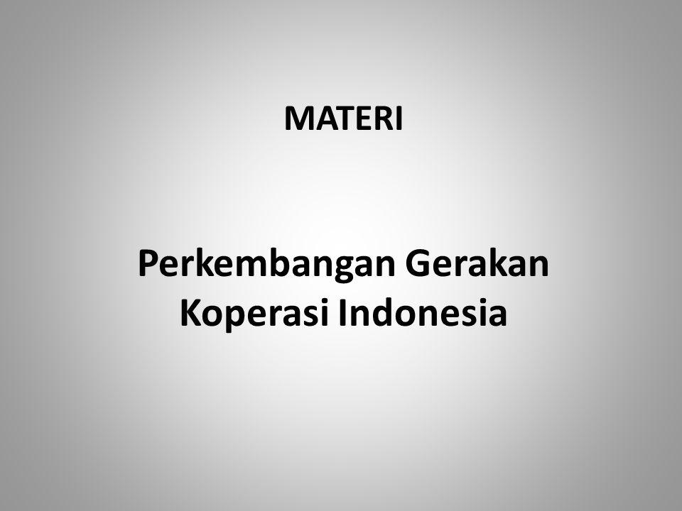 Perkembangan Gerakan Koperasi Indonesia MATERI