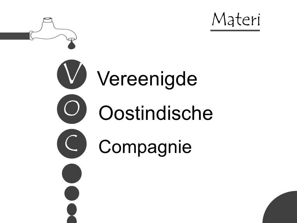 (Vereenigde Oostindische Compagnie atau VOC) didirikan pada tanggal 20 Maret 1602 adalah persekutuan dagang asal Belanda yang memiliki monopoli untuk aktivitas perdagangan di Asia.
