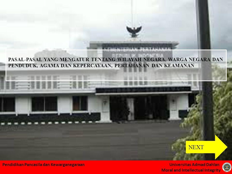 Pendidikan Pancasila dan Kewarganegaraan Universitas Admad Dahlan Moral and Intellectual Integrity PASAL-PASAL YANG MENGATUR TENTANG WILAYAH NEGARA, W