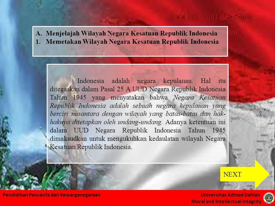 Pendidikan Pancasila dan Kewarganegaraan Universitas Admad Dahlan Moral and Intellectual Integrity Indonesia adalah negara kepulauan. Hal itu ditegask