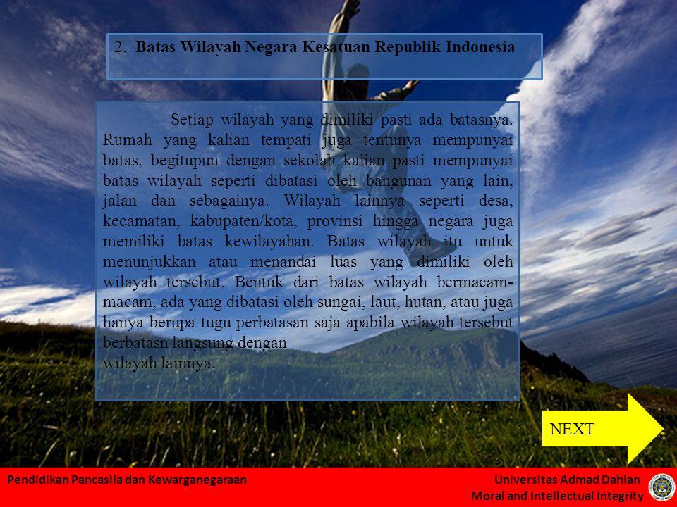 Pendidikan Pancasila dan Kewarganegaraan Universitas Admad Dahlan Moral and Intellectual Integrity Indonesia berbatasan langsung dengan Malaysia (bagian timur), tepatnya disebelah utara Pulau Kalimantan.