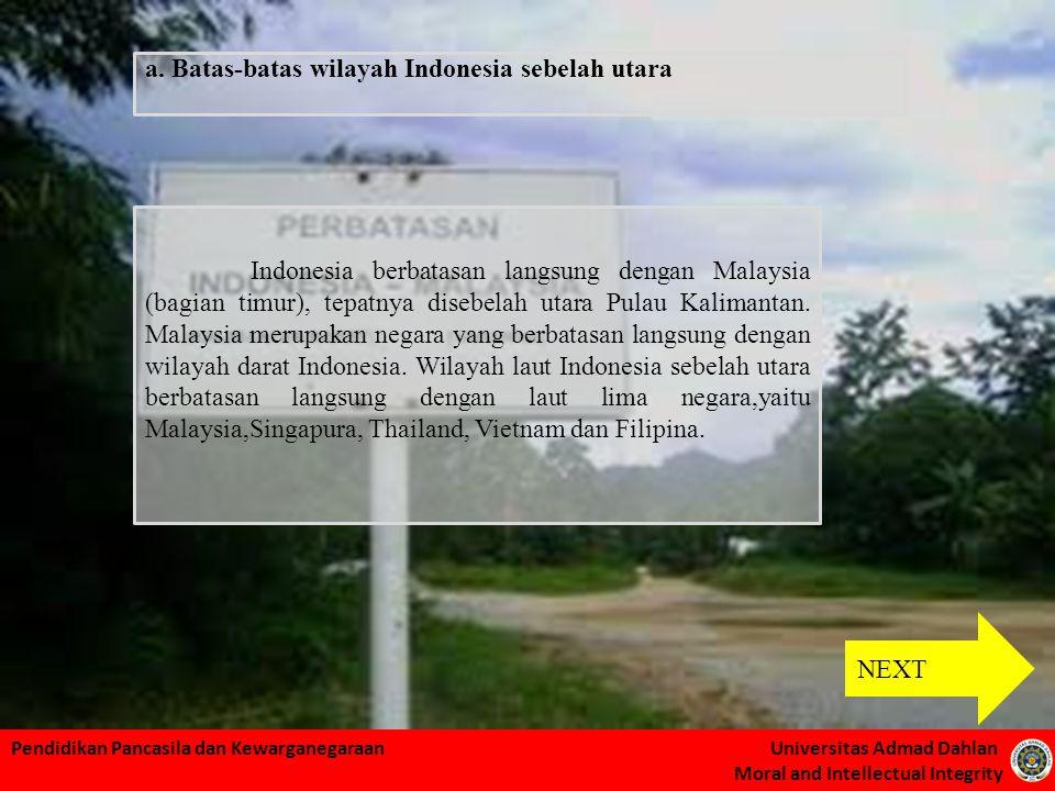 Pendidikan Pancasila dan Kewarganegaraan Universitas Admad Dahlan Moral and Intellectual Integrity Sebelah barat wilayah Negara Kesatuan Republik Indonesia berbatasan langsung dengan Samudera Hindia dan perairan negara India.