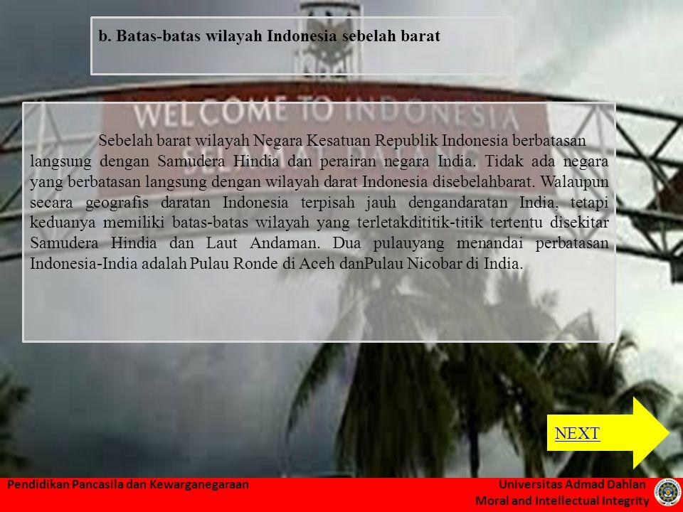 Pendidikan Pancasila dan Kewarganegaraan Universitas Admad Dahlan Moral and Intellectual Integrity Sebelah barat wilayah Negara Kesatuan Republik Indo