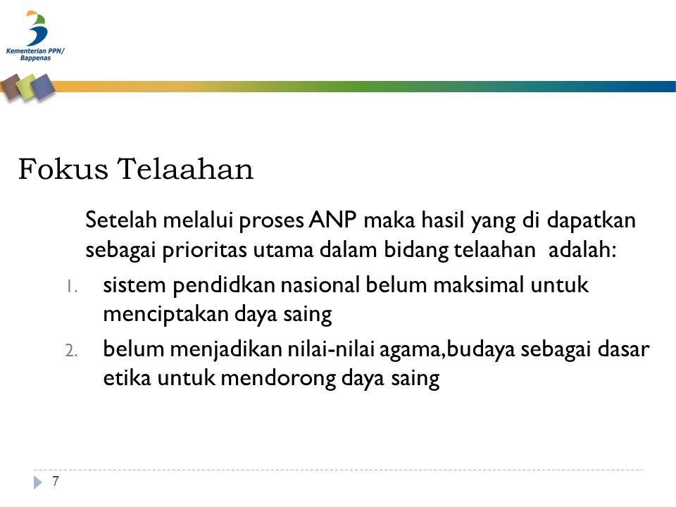 Fokus Telaahan 7 Setelah melalui proses ANP maka hasil yang di dapatkan sebagai prioritas utama dalam bidang telaahan adalah: 1.