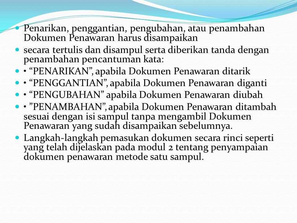 4. Pemasukan Dokumen Penawaran Pemasukan Dokumen Penawaran oleh Penyedia Barang/Jasa tidak boleh melebihi jangka waktu sebagaimana yang telah ditetapk