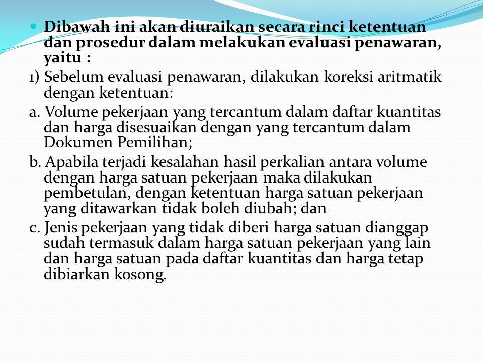 Berdasarkan ketentuan dan tatacara evaluasi tersebut akan dapat ditentukan siapa Penyedia Barang/Jasa yang akan dipilih menjadi penyedia. Ketentuan da