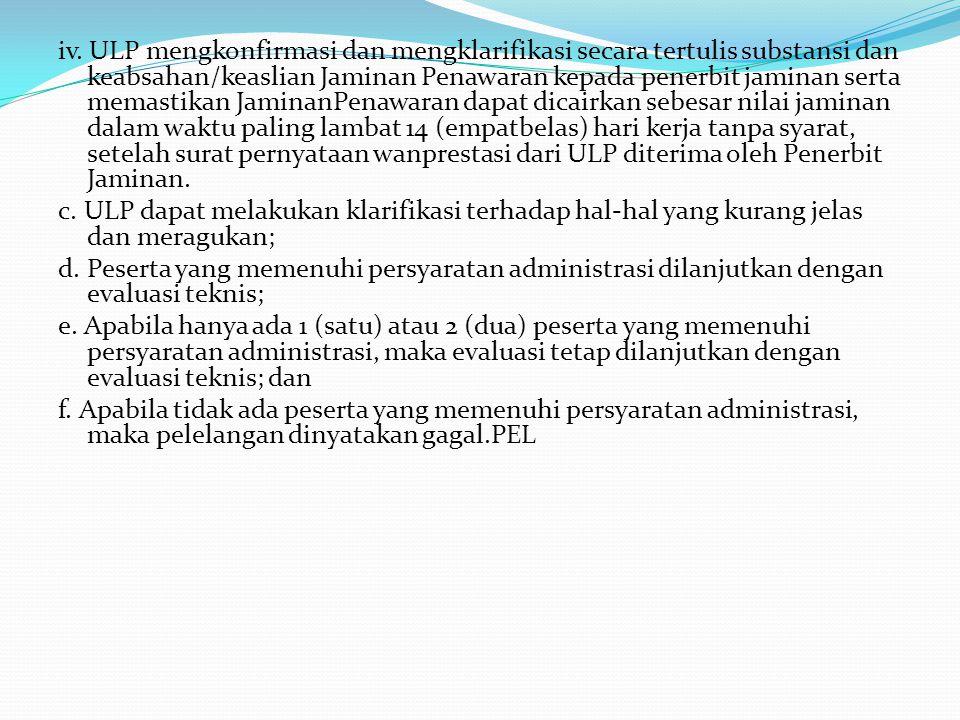 iii. Surat Jaminan Penawaran memenuhi ketentuan sebagai berikut: a) Diterbitkan oleh pihak penjamin sesuai dengan ketentuan. b) Jaminan Penawaran dimu