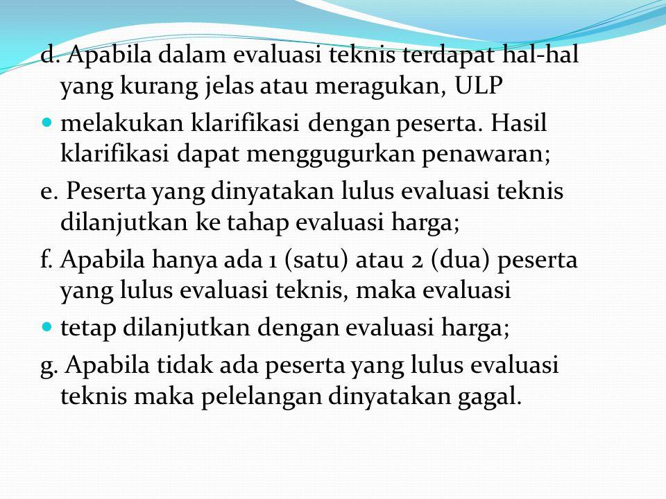 iii. ULP (apabila diperlukan) dapat meminta uji mutu/teknis/fungsi untuk bahan/alat tertentu sesuai dengan ketentuan dalam Dokumen Pemilihan; iv. Eval