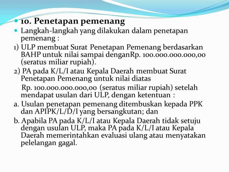 4) Apabila tidak ada penawaran yang memenuhi syarat, BAHP harus mencantumkan pernyataan bahwa pelelangan dinyatakan gagal dan harus segera dilakukan p