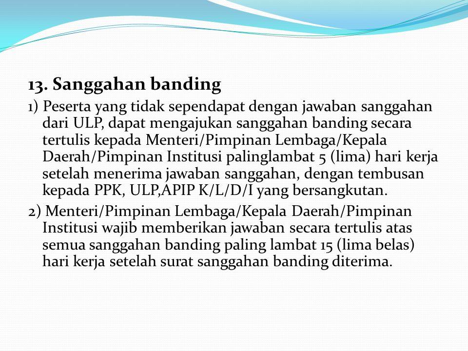 3) ULP wajib memberikan jawaban tertulis atas semua sanggahan paling lambat 5 (lima) hari kerja setelah menerima surat sanggahan. 4) Apabila sanggahan