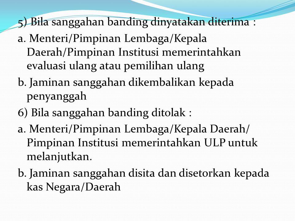 3) Peserta yang akan melakukan Sanggahan Banding harus memberikan Jaminan Sanggahan Banding yang ditujukan kepada ULP sebesar 2‰ (duaperseribu) dari H