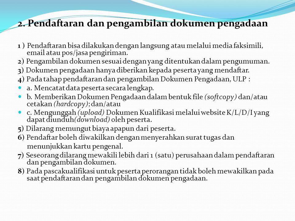 3) Dalam pengumuman DILARANG mencantumkan persyaratan:. a. Peserta harus berasal dari provinsi/kabupaten/kota tempat lokasi pelelangan; b. Pendaftaran