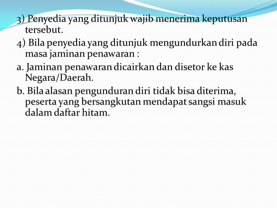 14. Penunjukan penyedia barang/jasa 1) ULP menyerahkan BAHP kepada PPK sebagai dasar untuk menerbitkan Surat Penunjukan Penyedia Barang/Jasa (SPPBJ).