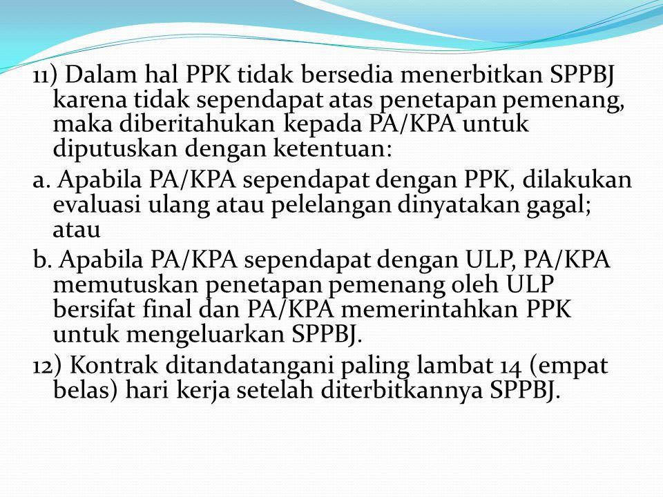 7) SPPBJ harus diterbitkan paling lambat 6 (enam) hari kerja setelah pengumuman penetapan pemenang, apabila tidak ada sanggahan. 8) SPPBJ harus diterb