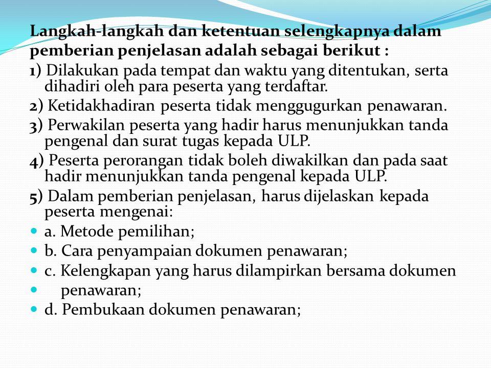 14) ULP memeriksa dan menunjukkan dihadapan peserta mengenai kelengkapan Dokumen Penawaran yang meliputi: a.